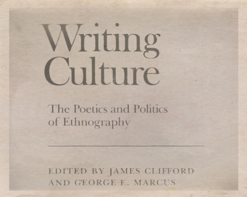Writing Culture, Publikation 1986, University of California Press-